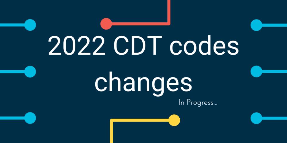2022 CDT codes changes