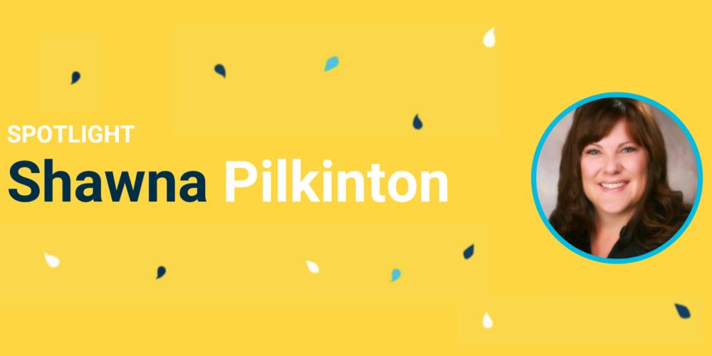 SPOTLIGHT Shawna Pilkinton